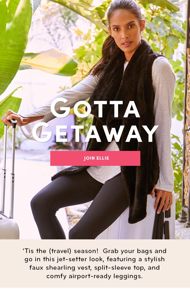 Gotta Getaway - JOIN ELLIE