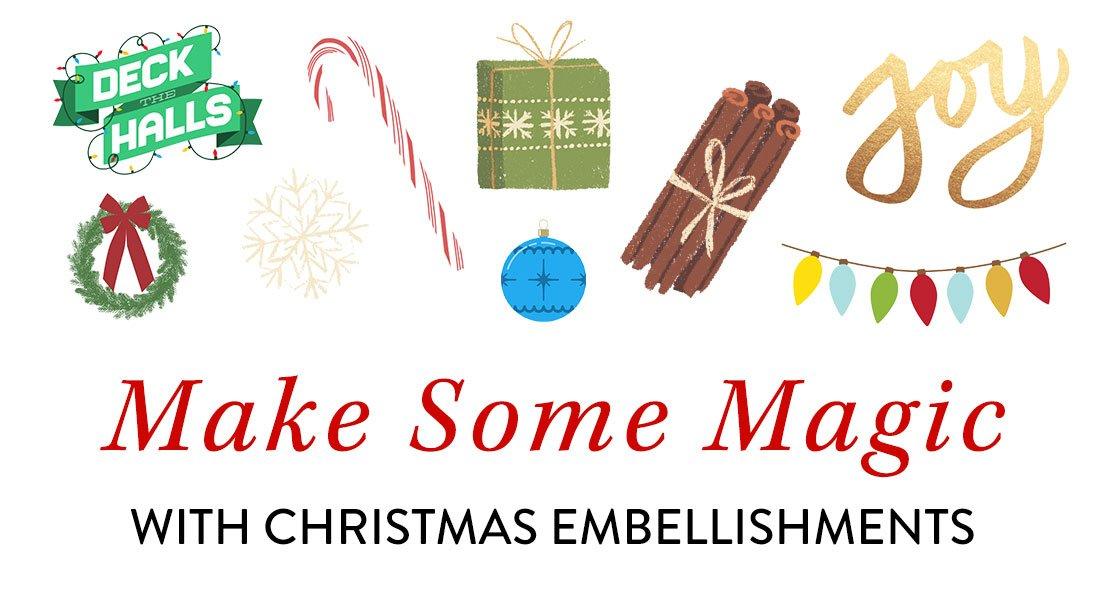 Make Some Magic with Christmas Embellishments