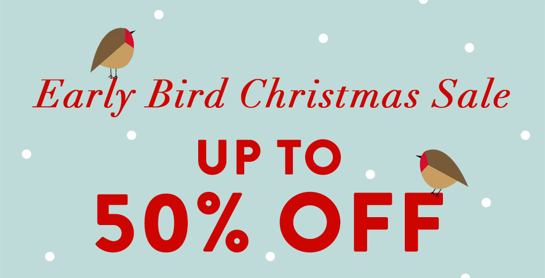 Early Bird Christmas Sale - Up to 50% Off