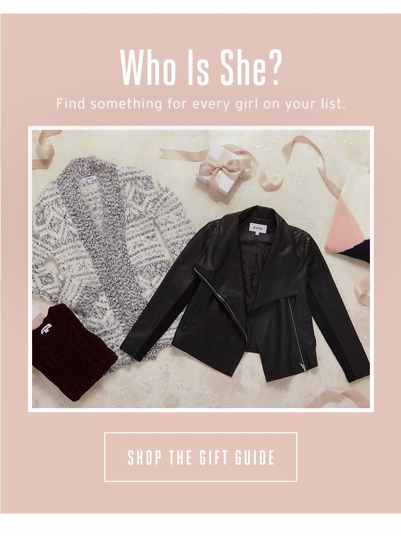 Who Is She? Find something for every girl on your list. Shop The Gift Guide.