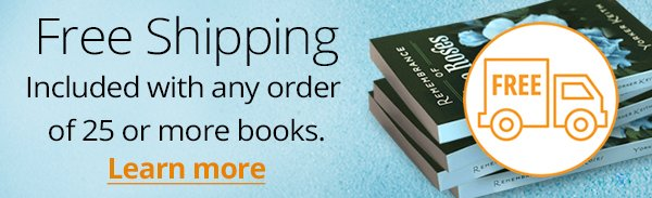 Free Shipping. Included with any order of 25 or more books.