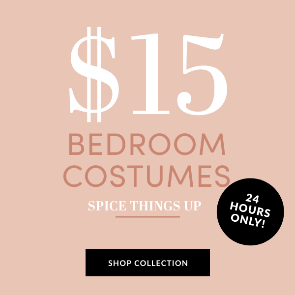$15 Bedroom Costumes, 24hrs Only, Spice Things Up