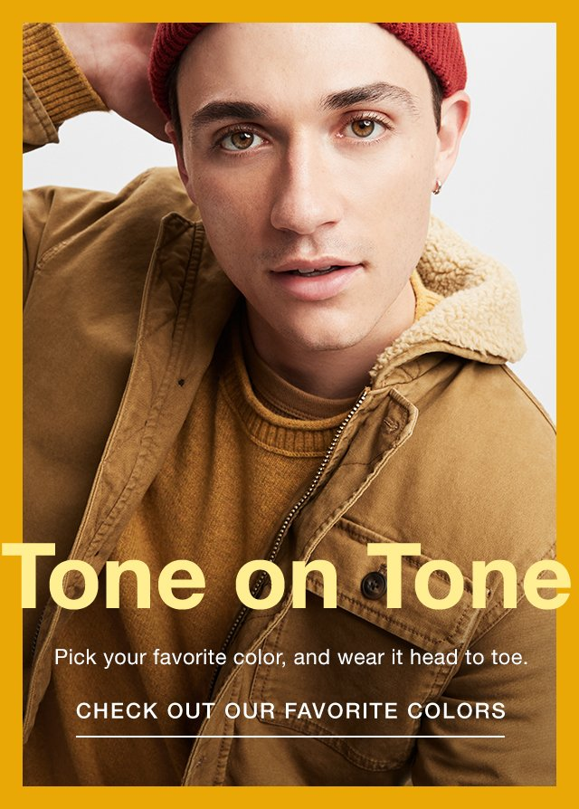 Tone on Tone                      Check Out Our Favorite Colors