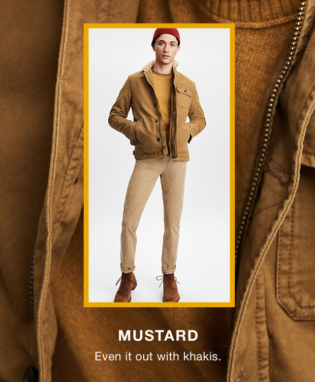 MUSTARD                      Even it out with khakis.
