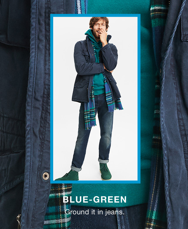 BLUE-GREEN                      Ground it in jeans.