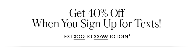 Get 40% Off When You Sign Up for Texts