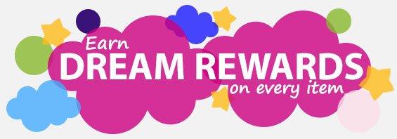 Earn DreamRewards on Every Item!