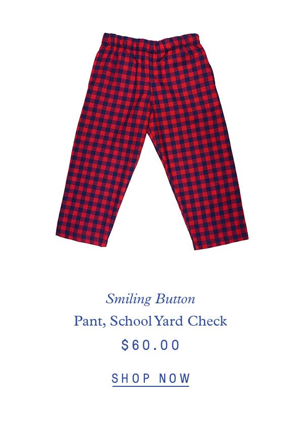 Smiling Button Pant, School Yard Check $60.00