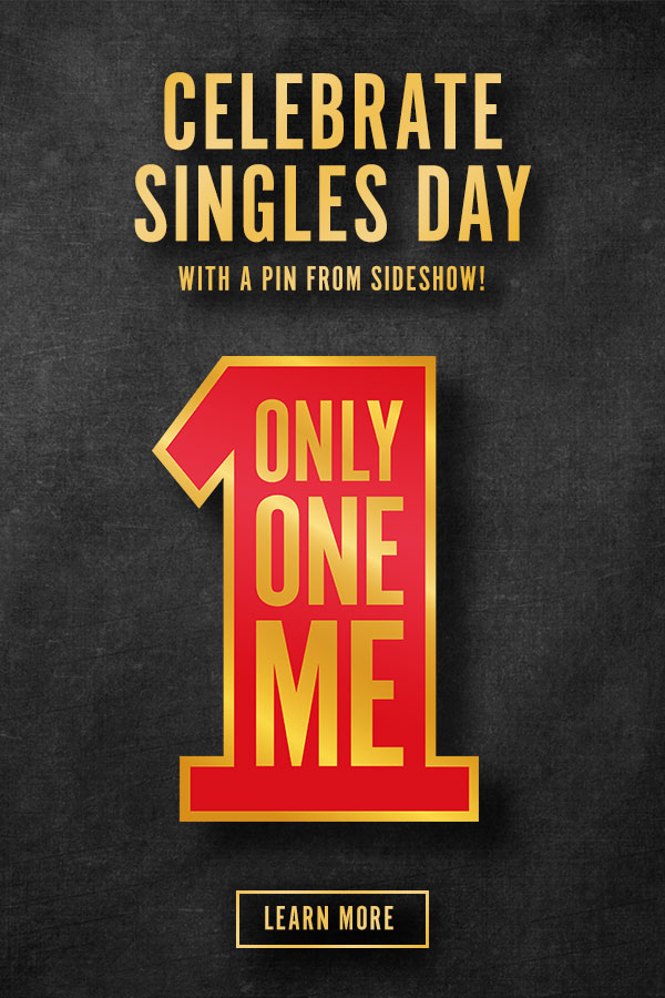 Participate in Singles Day with a pin from Sideshow! <LEARN MORE>