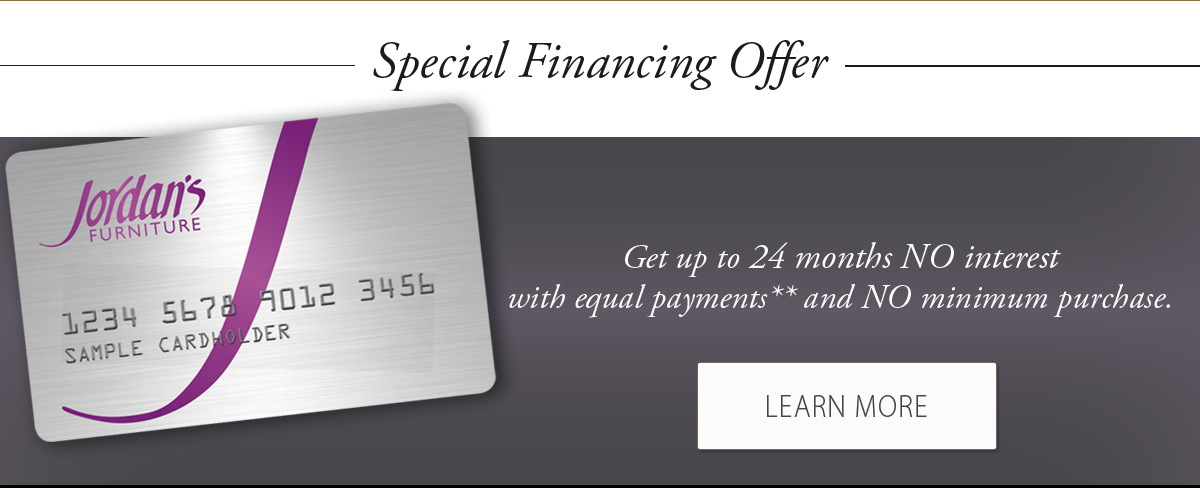 Get up to 24 months NO interest with equal payments and NO minimum purchase!