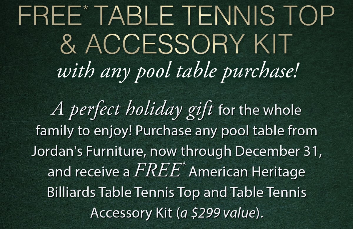 Free table tennis top & accessories kit with the purchase of any pool table!