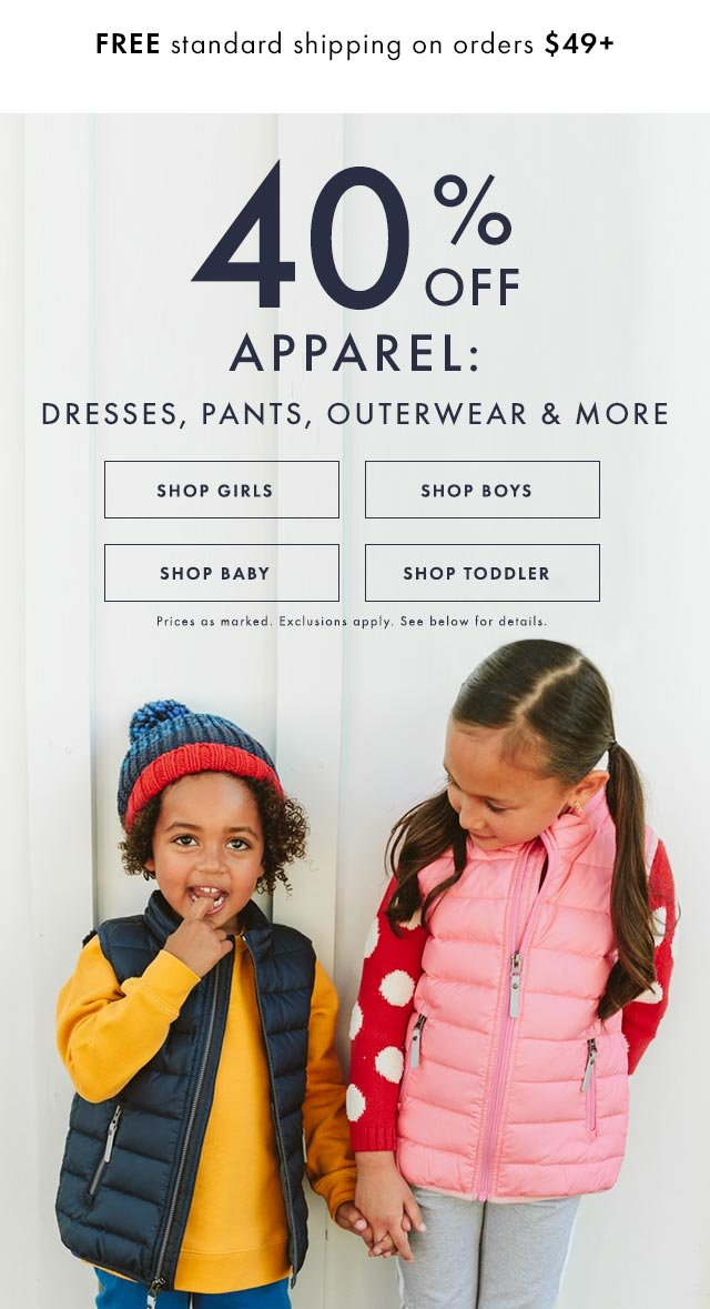 Fifty percent off all kids tops. Forty percent off apparel.