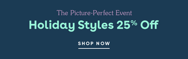 Holiday Styles 25% Off