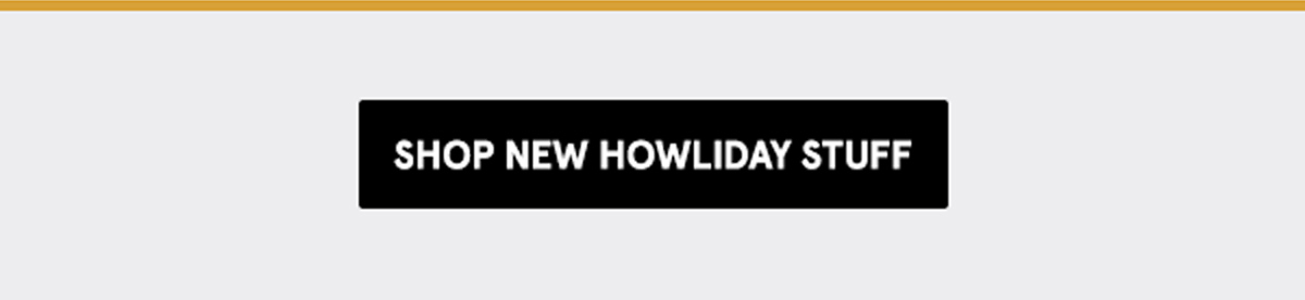 Shop New Howliday Stuff