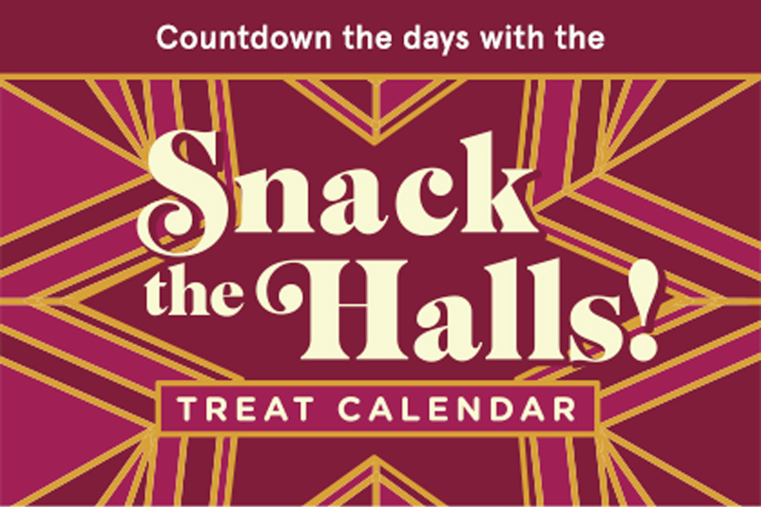 Countdown the days with the Snack the Halls! Treat Calendar