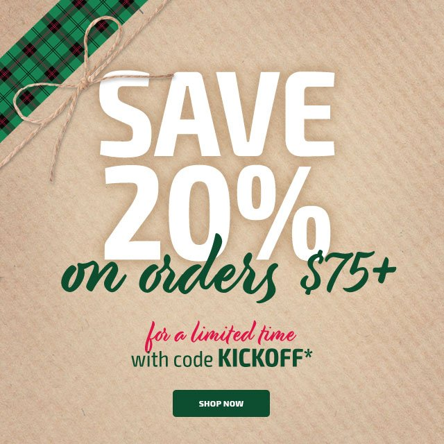 20% ON ORDERS $75+ With Code: KICKOFF