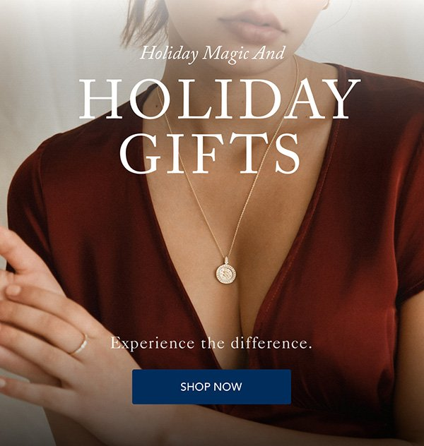 Holiday Magic And   HOLIDAY  - Experience the difference.
