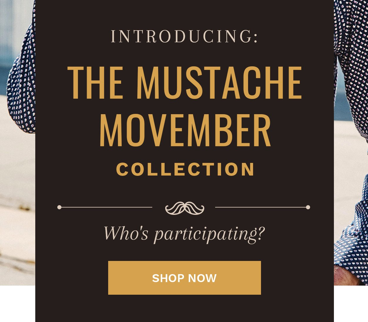 Introducing: The Mustache Movember Collection | Who's participating? | Shop Now
