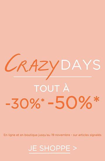 CRAZY DAYS - tout à -30% et -50%
