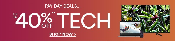 UP TO 40% OFF TECH