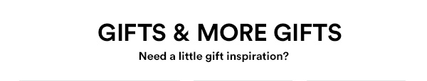 GIFTS & MORE GIFTS