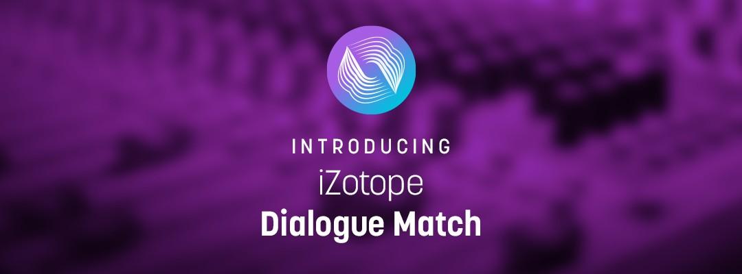 Introducing Dialogue Match