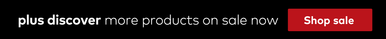 Plus discover more products on sale now. Shop sale.