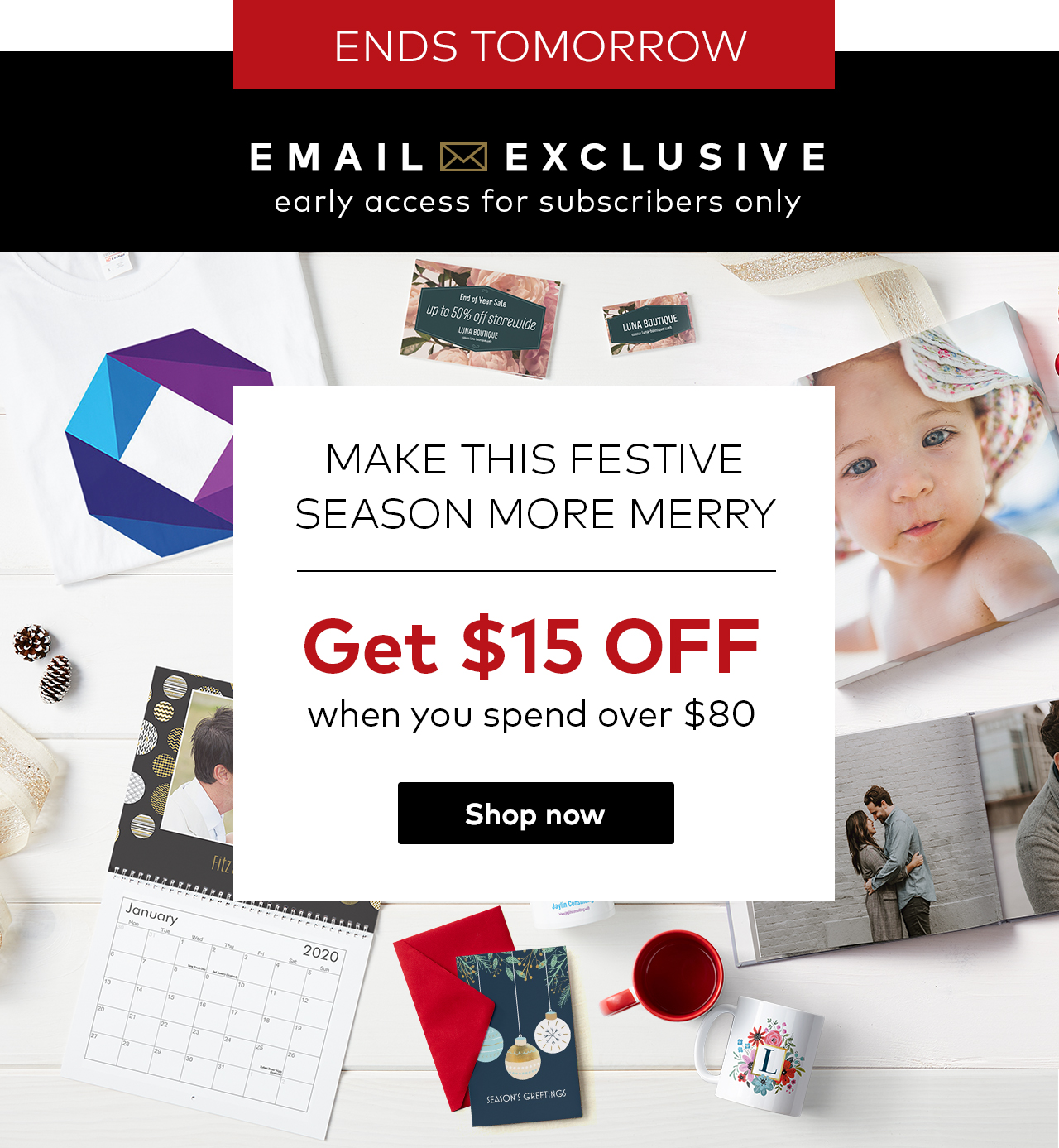 Email Exclusive - Make this festive season more merry. Get $15 off when you spend over $80. Shop now.