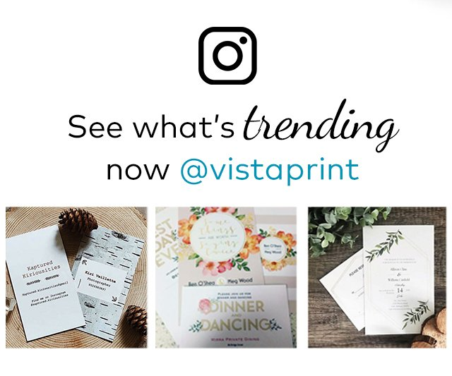 See what's trending now at Vistaprint.
