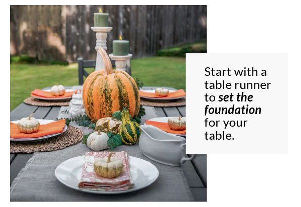 Start with a table runner to set the foundation for your table