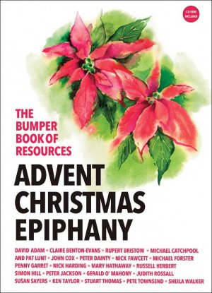 The Bumper Book of Resources : Advent, Christmas & Epiphany (Volume 2)