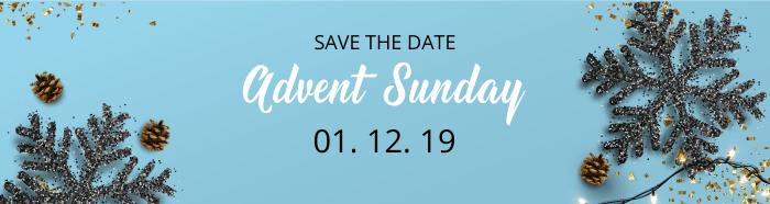 Save the Date - Advent Sunday - 1.12.19