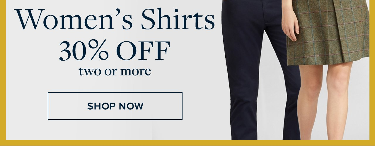 Women's Shirts 30% Off two or more Shop Now