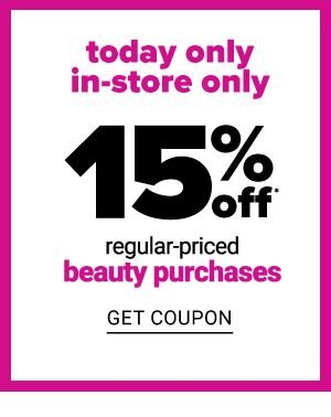 Today only - In-Store Only - 15% off Regular-Priced Beauty Purchases - Get Coupon