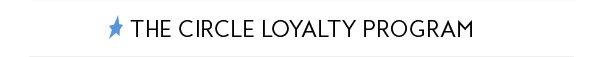 THE CIRCLE LOYALTY PROGRAM