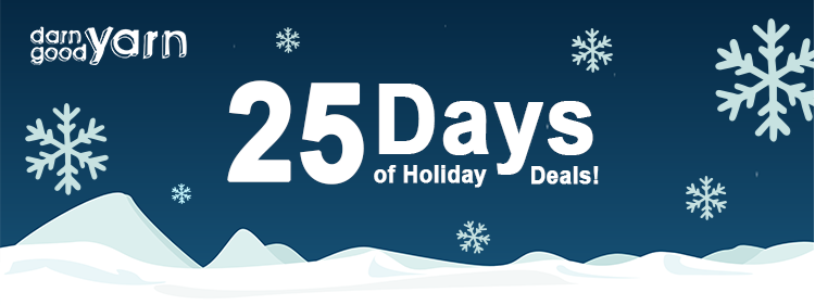 Darn Good yarn. 25 Days of Holiday Deals!
