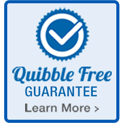 Quibble Free Guarantee...Learn More