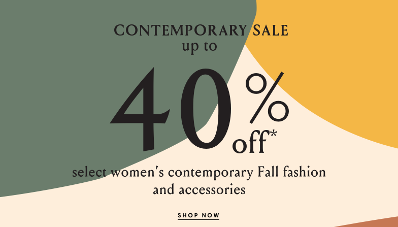 Contemporary Sale Up to 40% off*