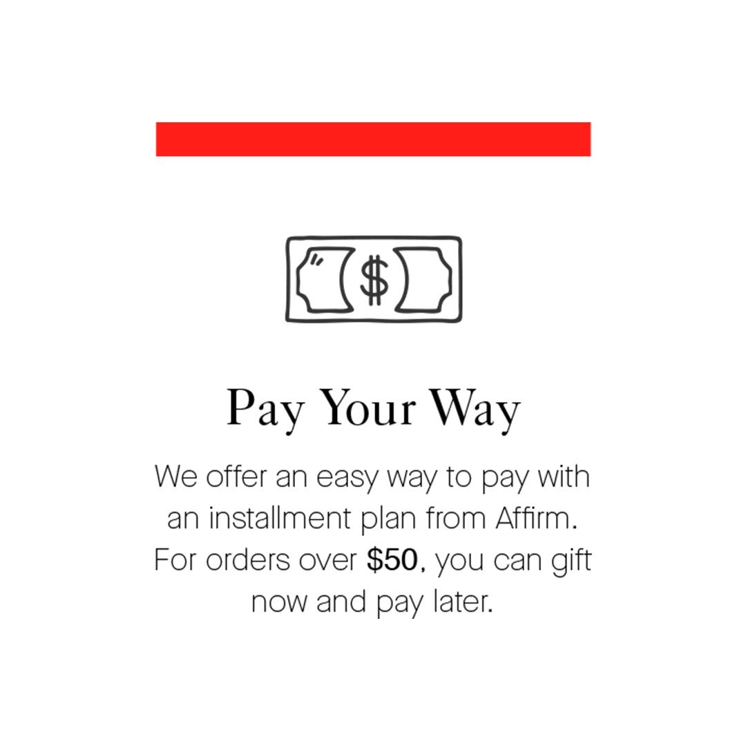 Pay Your Way in installments with Affirm.
