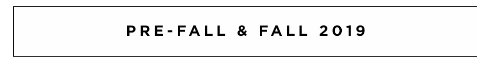 PRE-FALL & FALL 2019