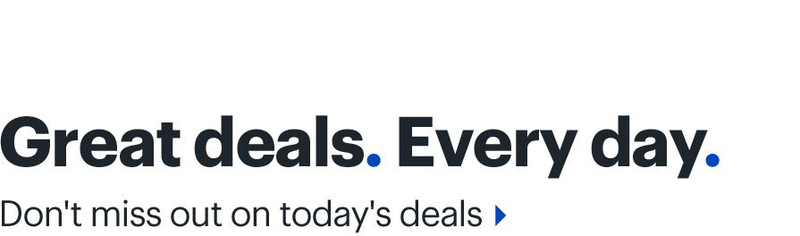 Great Ddeals. Every day. Don't miss out on today's deals.