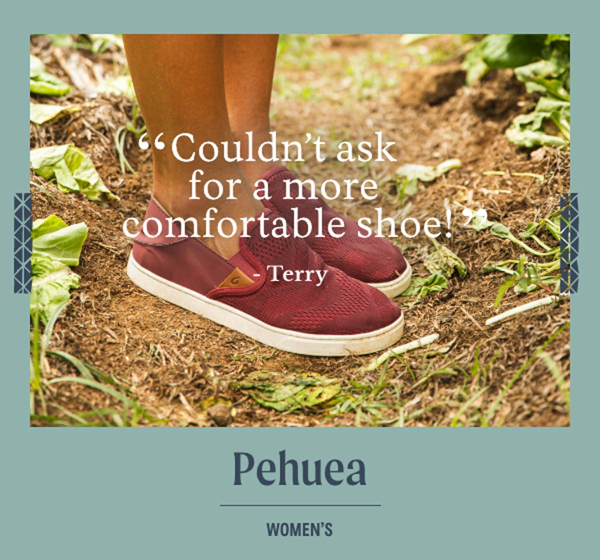 ''Couldn't ask for a more comfortable shoe!'' - Terry. Women's Pehuea.