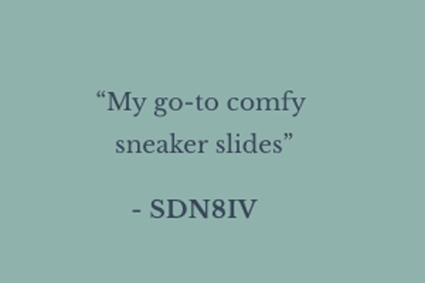 ''My go-to comfy sneaker slides.'' - SDN8IV