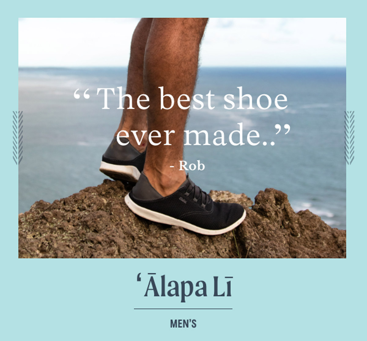 ''The best shoe ever made'' - Rob. Men's Alapa Li.