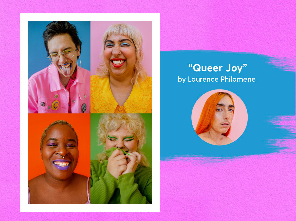 Queer Joy by Laurence Philomene