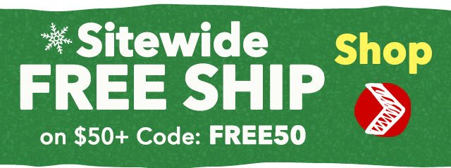 Sitewide FREE SHIP on $50+ Code; FREE50