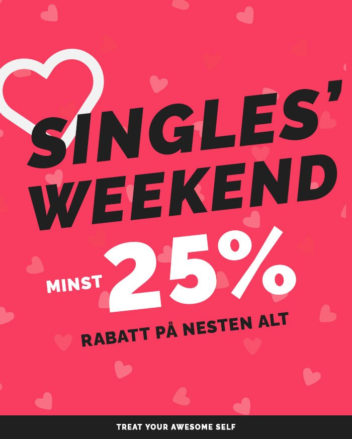 Singles weekend minst 25% rabatt!
