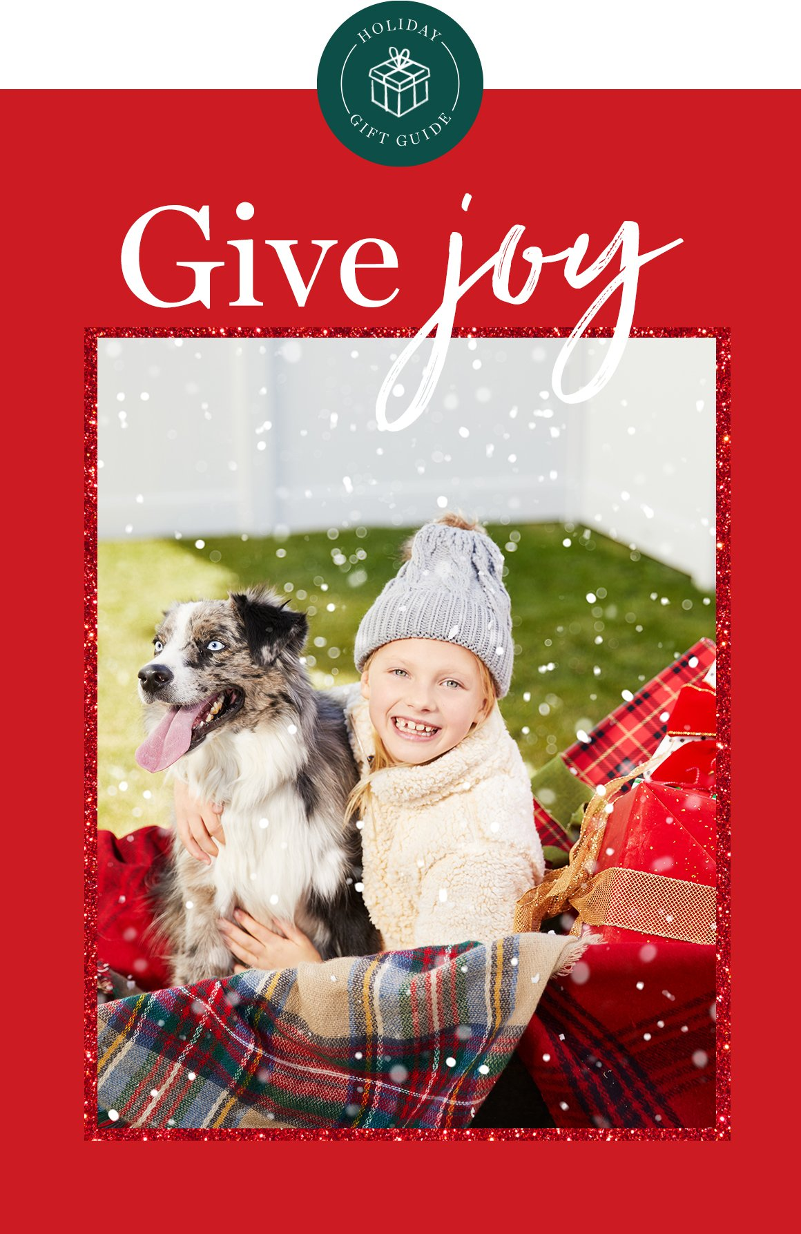 Holiday gift guide. Give Joy.