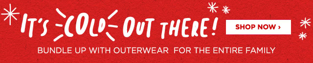 It's Cold Out There! Bundle up with Outerwear