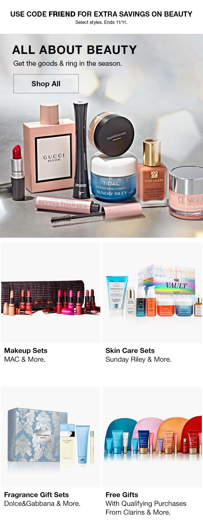 Use Code Friend For Extra Savings on Beauty, All About Beauty, Shop Now, Makeup Sets, Skin Care Sets, Fragrance Gift Sets, Free Gifts
